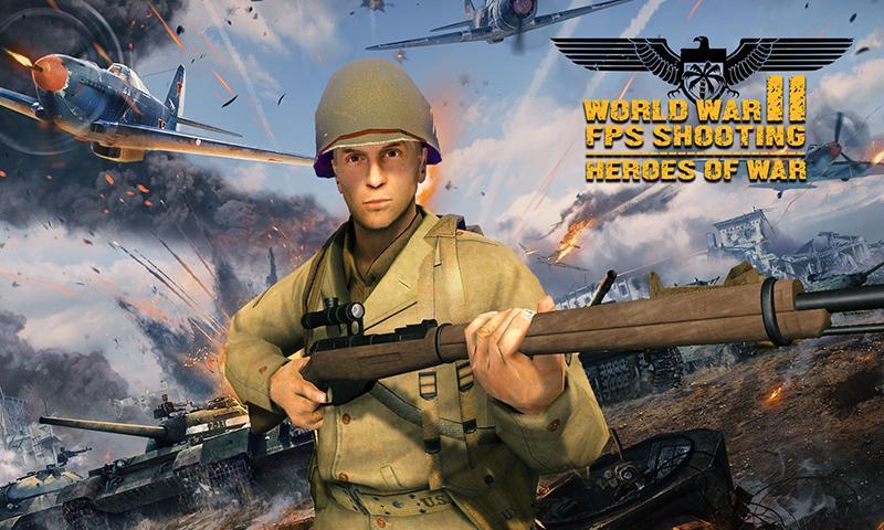 World War II FPS Shooting - Heroes of War