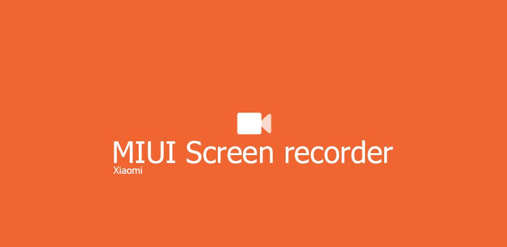 دانلود MIUI Screen recorder 1.6.4 - اپلیکیشن فیلم برداری از صفحه نمایش اندروید