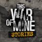 دانلود بازی This War of Mine – بازی جنگ من اندروید