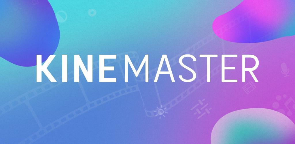 دانلود KineMaster Pro - Video Editor - ویرایشگر فیلم کاین مستر اندروید
