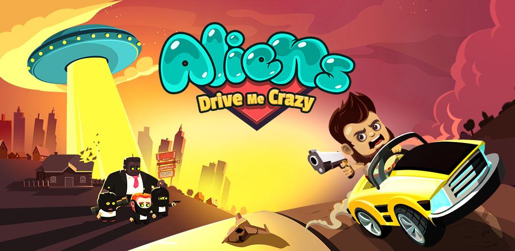 دانلود Aliens Drive Me Crazy – بازی بیگانگان دیوانه ام می کنند اندروید + مود
